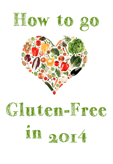 How to Go Gluten Free In 2014: The Basics
